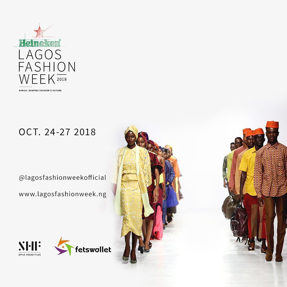 MARK YOUR FASHION CALENDARS! STYLE HOUSE FILES ANNOUNCES HEINEKEN LAGOS FASHION WEEK SEASON II 2018 AND FASHION FOCUS AFRICA